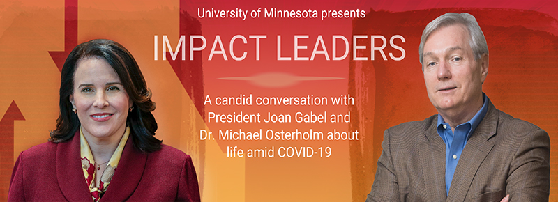 A candid conversation with President Joan Gabel and Dr. Michael Osterholm about life amid COVID-19