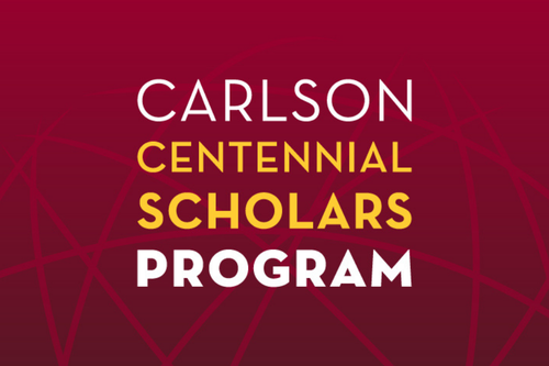 Image with the words Carlson Centennial Scholars Program.
